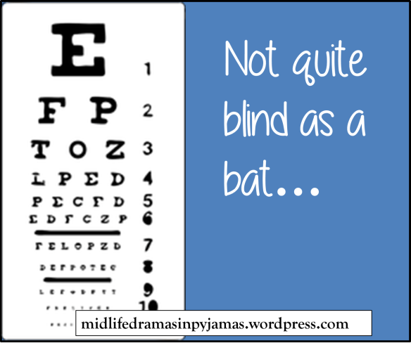 A funny blog post about a trip to the optician, from Midlife Dramas in Pyjamas