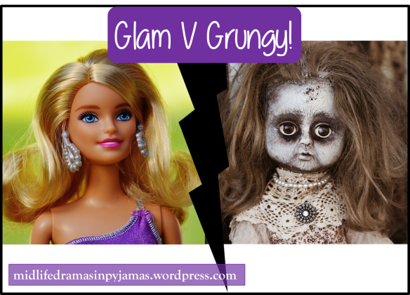 Glam V Grungy! Funny blog post from Midlife Dramas in Pyjamas