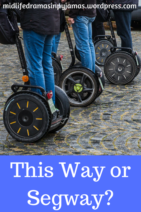A funny blog poat about attempting segways, from humour blogger Midlife Dramas in Pyjamas