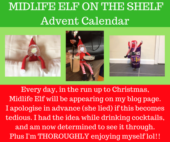 Midlife Elf on the Shelf Advent Calendar, from humour blogger Midlife Dramas in Pyjamas