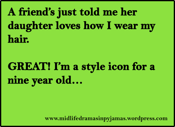 A funny MEME about hairstyles from midlife blogger, Midlife Dramas in Pyjamas