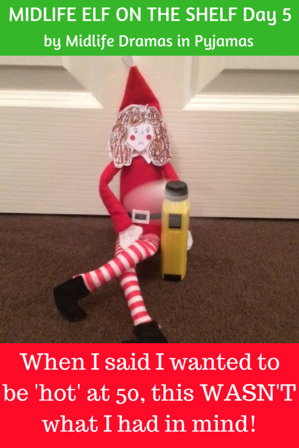 A funny elf meme about the menopause, by humour blogger Midlife Dramas in Pyjamas