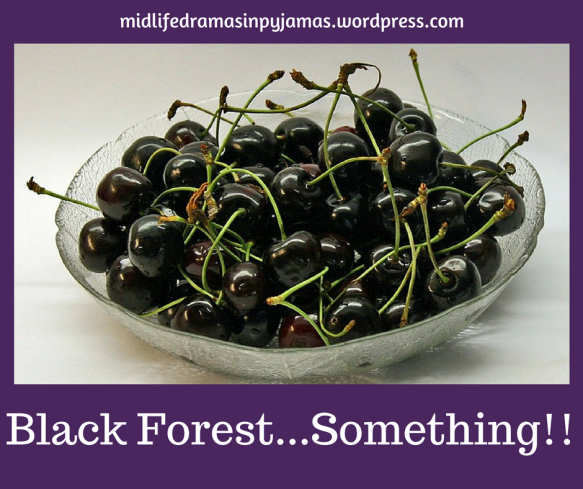 A funny blog post about making a Black Forest pudding, from humour blogger Midlife Dramas in Pyjamas