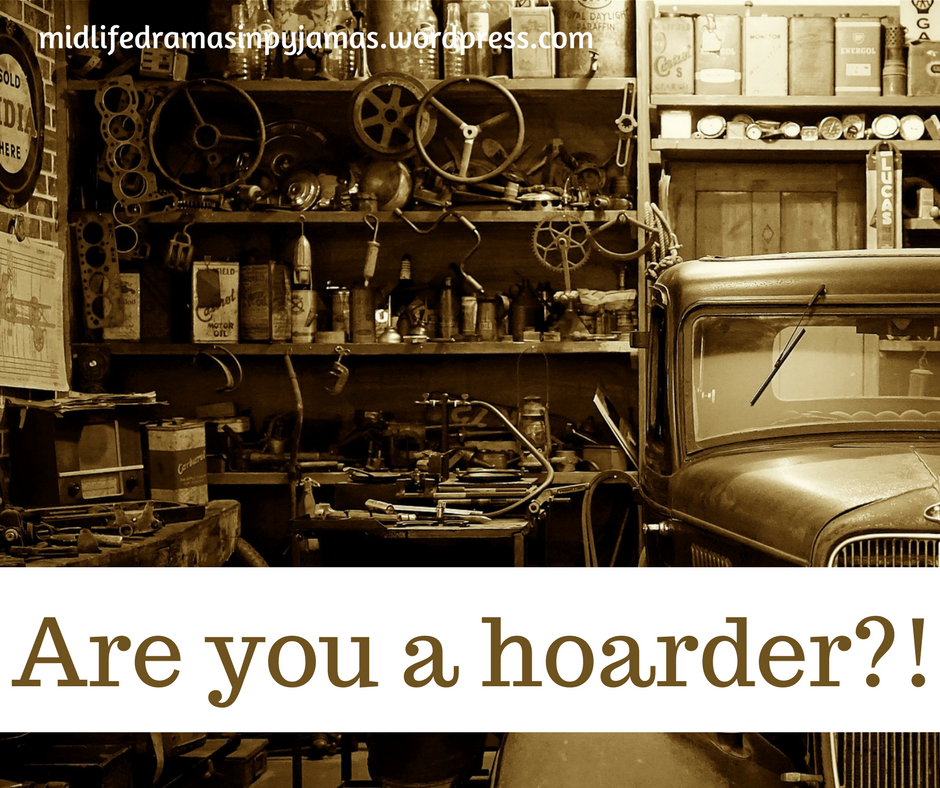 A funny blog post about being a hoarder, from humour blogger Midlife Dramas in Pyjamas