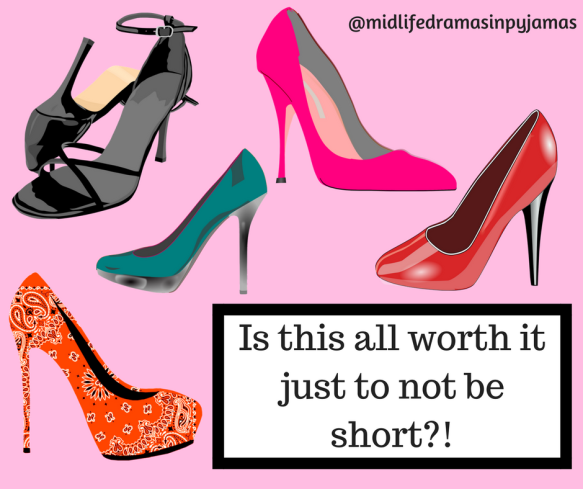 A funny poem about wearing high heels, from midlife humour blogger Midlife Dramas in Pyjamas
