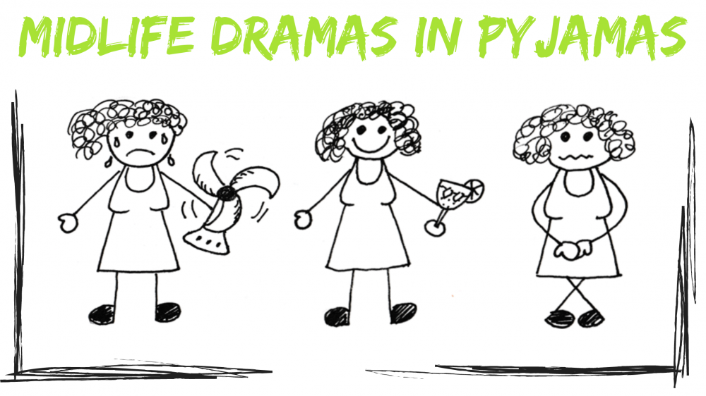Midlife Dramas in Pyjamas